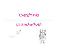 DESTINO WANDERLUST